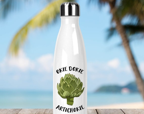 Stainless Steel Water Bottle - Okie Dokie Artichokie Artichoke - Funny Veggie - Eco Friendly Water Bottle