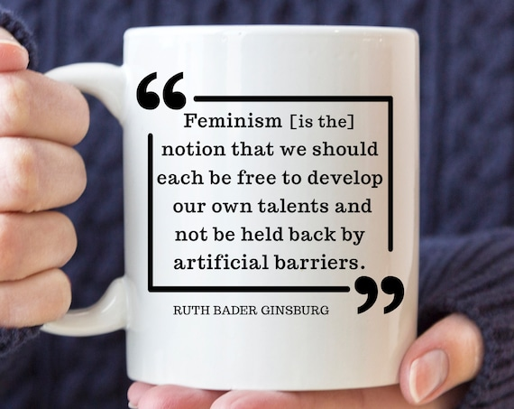 Ruth Bader Ginsburg Feminism Quote Coffee Mug | Microwave Dishwasher Safe Cup | Ceramic Made in USA | Notorious RBG Mug