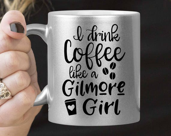 Silver Coffee Mug - Gilmore Girl Coffee Mug - I Drink Coffee Like a Gilmore Girl - Microwave Dishwasher Safe Silver Coffee Mug