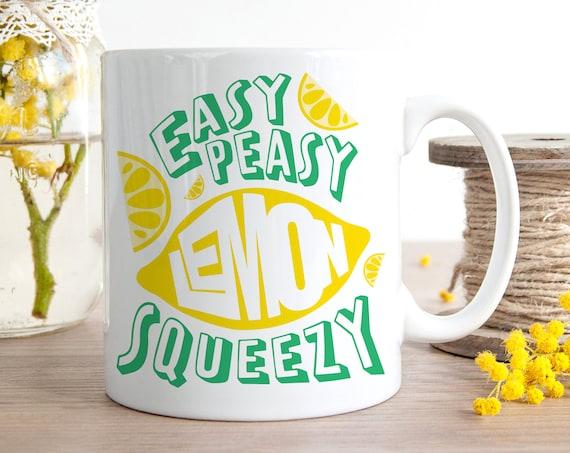 Coffee Mug Easy Peasy Lemon Squeezy Cup - Inspirational Mug - Motivational Mug - Cute Coffee Mug