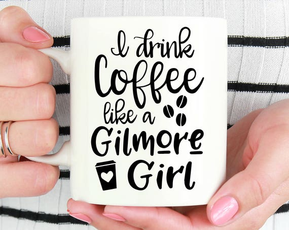 I Drink Coffee Like a Gilmore Girl Coffee Mug - Gilmore Girls Funny Coffee Cup