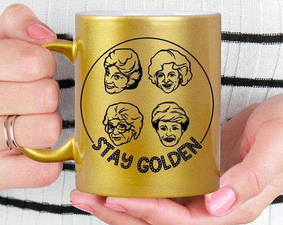 Gold Coffee Mug - Golden Girls Coffee Mug - Microwave Dishwasher Safe Gold Coffee Mug