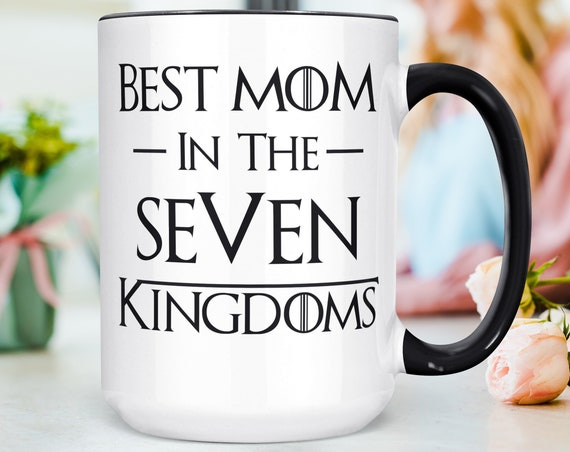 Best Mom in the Seven Kingdoms Mug | Funny Game of Thrones Mother's Day Gift |  Microwave and Dishwasher Safe Ceramic Cup