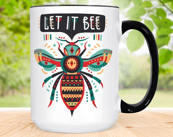 Let it Bee Coffee Mug    Microwave and Dishwasher Safe Ceramic Cup
