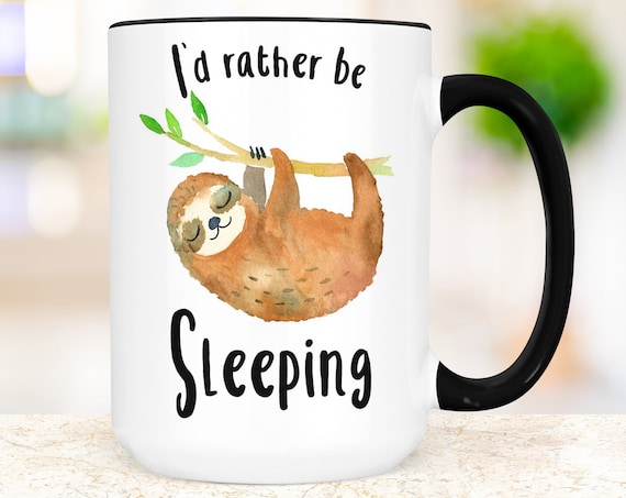 Funny Sloth Coffee Mug | Microwave and Dishwasher Safe Ceramic Sloth Cup | Cute I'd Rather Be Sleeping Sloth Gift