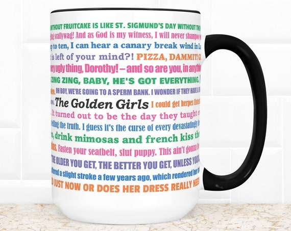 The Golden Girls Coffee Mug   Microwave and Dishwasher Safe   Golden Girls Funny Quotes Ceramic Cup