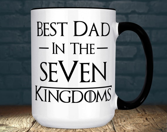 Best Dad in the Seven Kingdoms Mug | Funny Game of Thrones Father's Day Gift |  Microwave and Dishwasher Safe Ceramic Cup