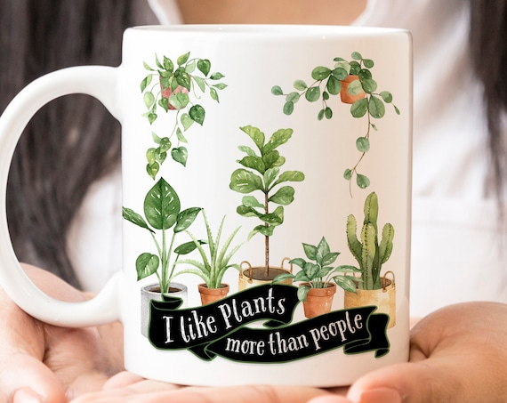 Funny I Like Plants More than People Coffee Mug | Microwave Dishwasher Safe Ceramic Cup | Coating Made in USA | Plant Lover Gift Under 20