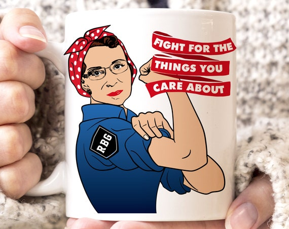 Ruth Bader Ginsburg Fight For The Things You Care About Coffee Mug Microwave Dishwasher Safe Ceramic RBG Cup Notorious RBG