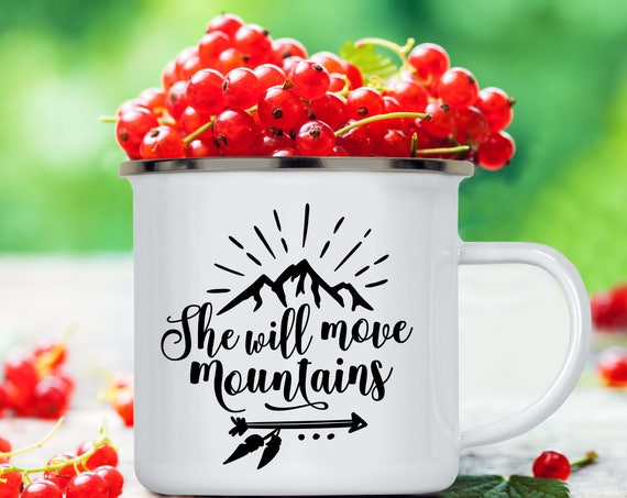 She Will Move Mountains Camp Cup - Enamel Camp Mug - Dishwasher Safe