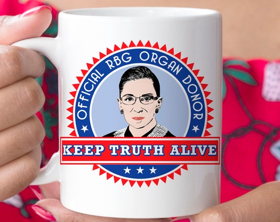 Ruth Bader Ginsburg Coffee Mug | Official RBG Organ Donor | Microwave Dishwasher Safe Ceramic Cup | Notorious RBG