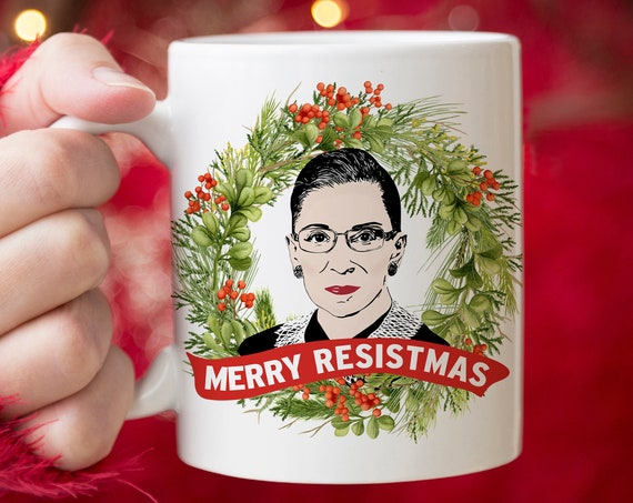 The Notorious RBG Christmas Coffee Mug | Ruth Bader Ginsburg Merry Resistmas Microwave Dishwasher Safe Ceramic RBG Cup | Limited Edition