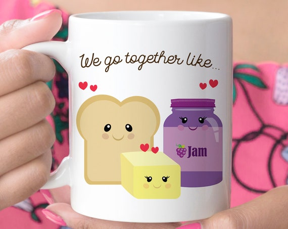 Coffee Mug We Go Together Like Toast, Butter and Jam Coffee Mug | Microwave and Dishwasher Safe Ceramic Cup | Coating Made in USA