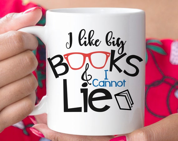 I Like Big Books Reading Coffee Mug | Great Funny Gift for a Reader | Microwave and Dishwasher Safe Ceramic Cup