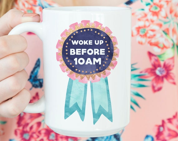 Woke Up Before 10 AM Award Coffee Mug | Microwave and Dishwasher Safe Ceramic Coating Made in USA | Self Care Cup | Funny Mug