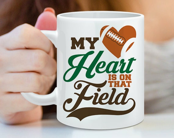 Coffee Mug Football Mom Coffee Cup - Football Wife Coffee Mug - My Heart is On That Field - Football Heart