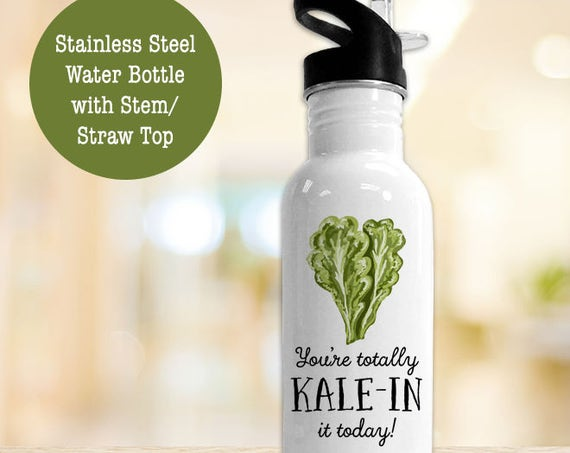 Stainless Steel Water Bottle - You're Totally Kale in It Today - Funny Veggie - Eco Friendly Water Bottle