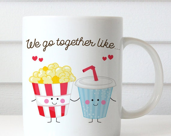 Coffee Mug We Go Together Like Soda and Popcorn Coffee Cup - Best Friends Coffee Mug