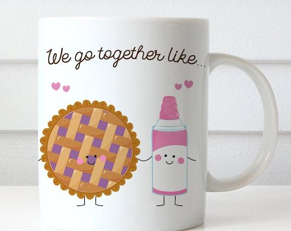 Coffee Mug We Go Together Like Pie and Whipped Cream Coffee Cup - Best Friends Coffee Mug