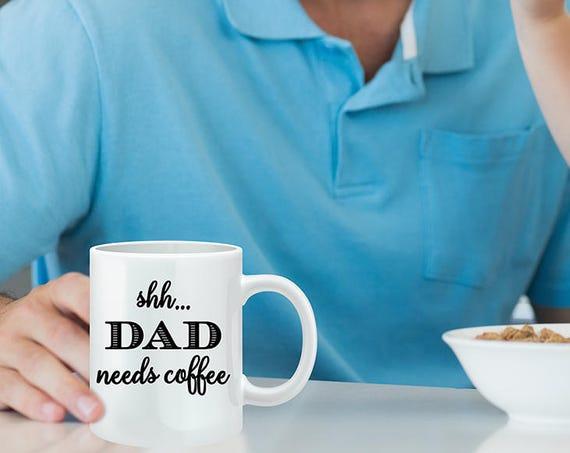 Shh Dad Needs Coffee Mug