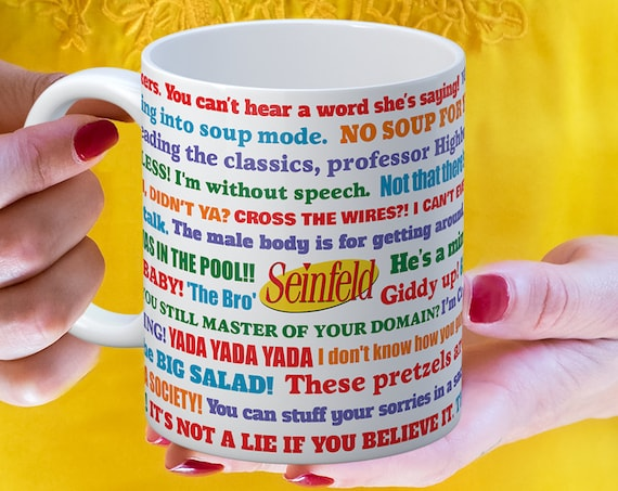 Coffee Mug Seinfeld TV Show Funny Quotes Mug