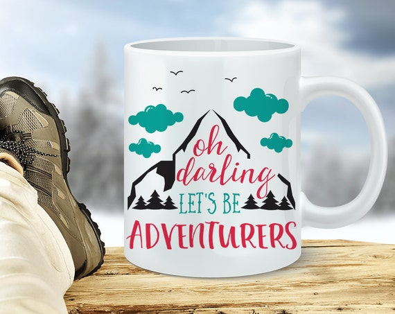 Let's Be Adventurers Coffee Mug - Adventure Coffee Cup