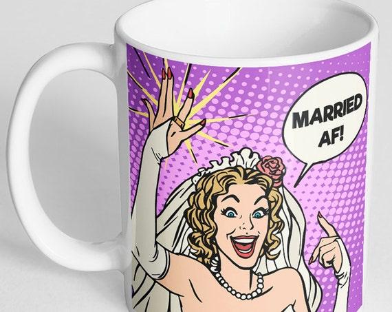 Coffee Mug Married AF, Mug for Bride, Funny Wedding Mug, Bride Mug, Retro Design, Pop Art Mug, Bride, Bridal Gift