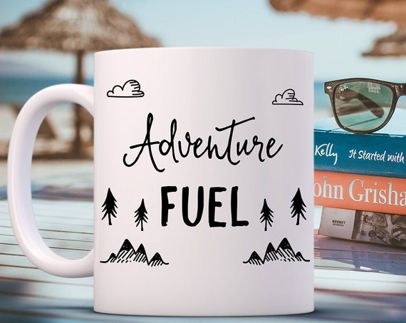 Coffee Mug Adventure Fuel Coffee Cup - Adventure Travel Mug