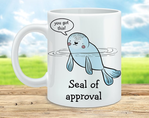 Coffee Mug Seal of Approval Coffee Cup - Funny Mug - Motivational Mug
