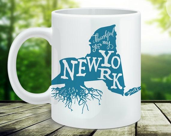 Coffee Mug New York Coffee Cup - NYC - Thankful For My New York Roots Mug - New York Mug