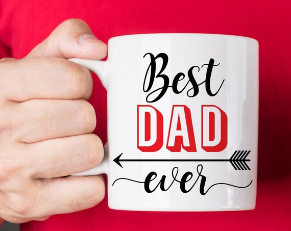 Best Dad Ever Coffee Mug, Great Mug Gift For Father's Day