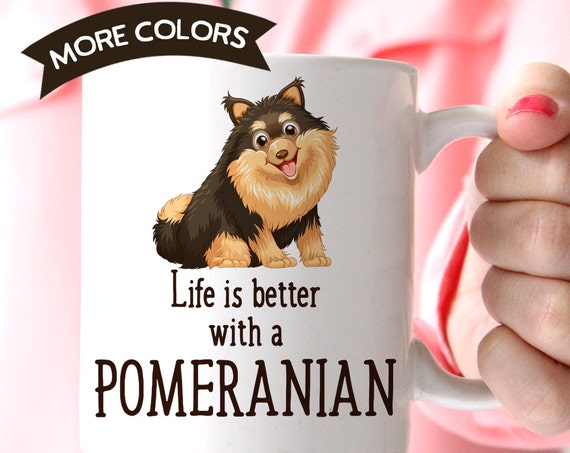 Coffee Mug Pomeranian Dog Coffee Mug - Life is Better With a Pomeranian Dog Cup