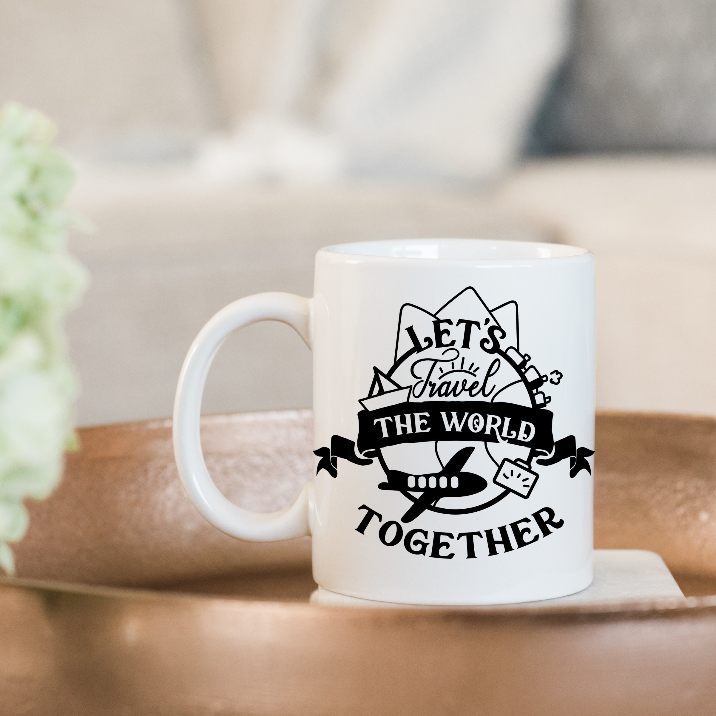 Lets Travel The World Together Coffee Mug Microwave And