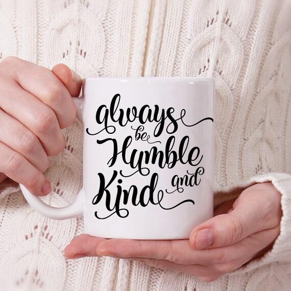 Always Be Humble and Kind Mug, Coffee Cup, Religious Mug, Christian Gift
