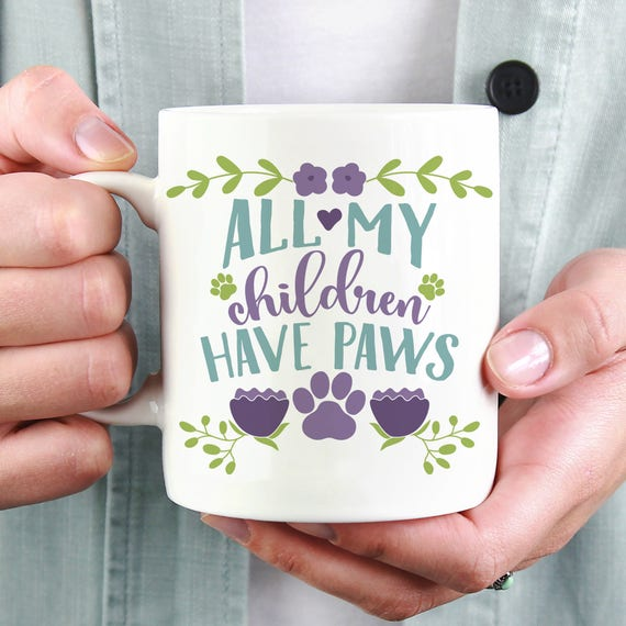 Coffee Mug All My Children Have Paws - Mug for Animal Lover - Gift for Dog Mom - Cat Lover Gift for Cat Mom
