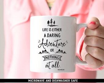 Coffee Mug Life is Either a Daring Adventure or Nothing at All Coffee Mug - Helen Keller Quote Mug - Motivational Mug