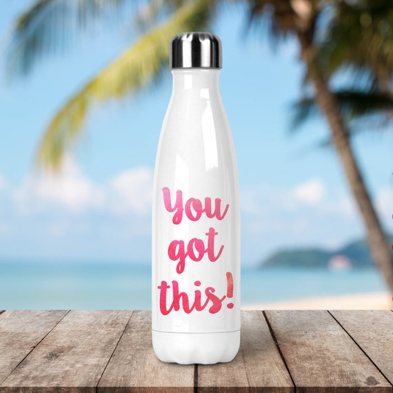 Stainless Steel Water Bottle - You Got This Water Bottle - BPA Free Eco Friendly Water Bottle