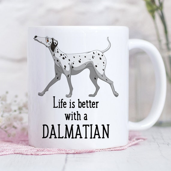 Coffee Mug Dalmatian Dog Coffee Mug - Life is Better With a Dalmatian Dog Cup