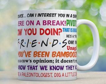 Coffee Mug Friends TV Show Funny Quotes Mug