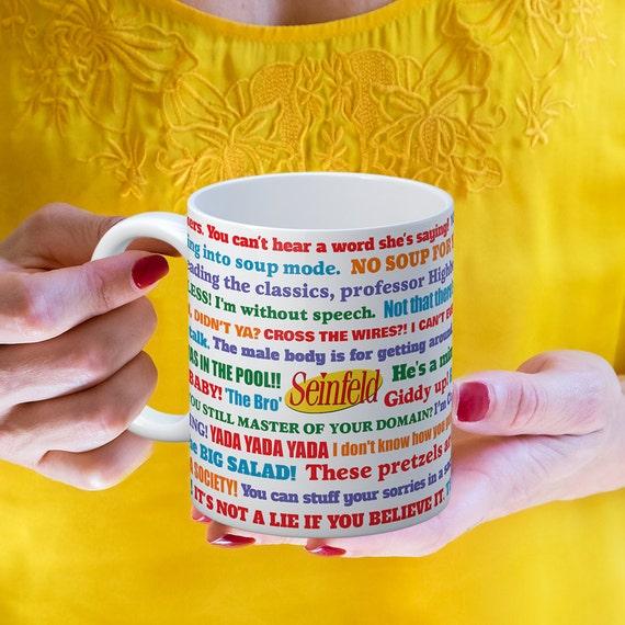 Coffee Mug Seinfeld TV Show Funny Quotes Mug