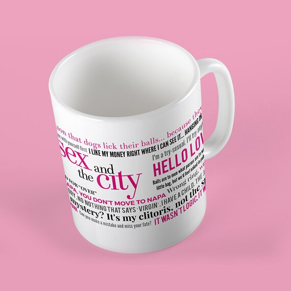 Coffee Mug Sex and the City TV Show Quotes Mug