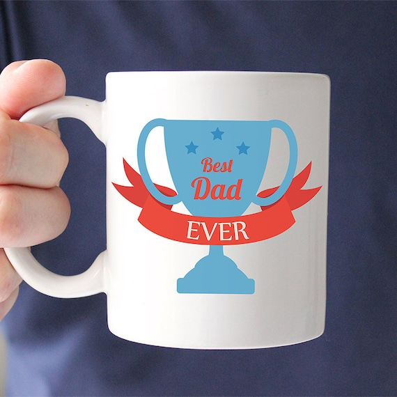 Coffee Mug Best Dad Ever Trophy Mug - Great Mug Gift For Father's Day
