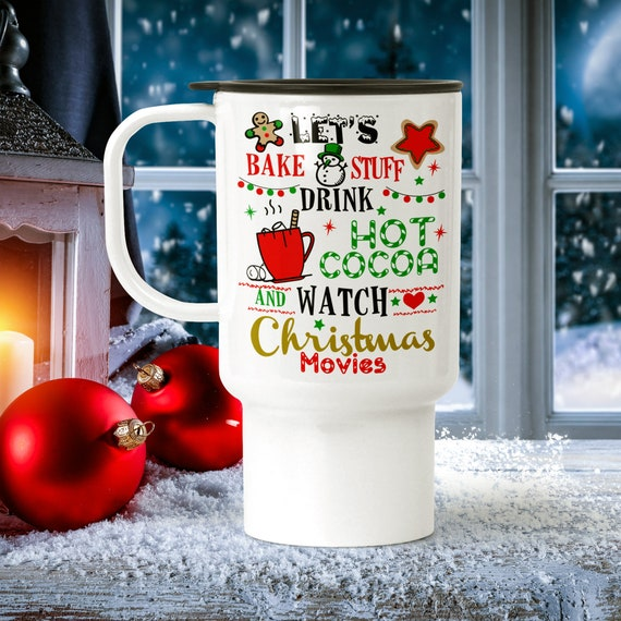 Christmas Travel Mug with Lid, Let's Bake Stuff, Hot Cocoa, Watch Christmas Movies, 18 oz Polymer BPA Free Xmas Travel Cup Tumbler
