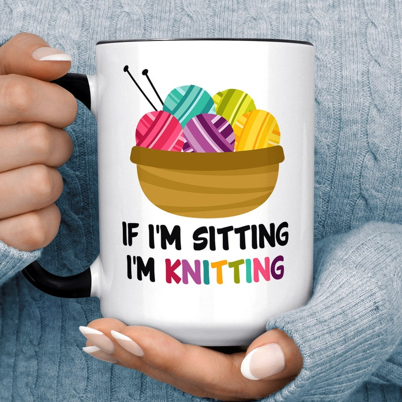 Funny Knitting Mug  If I'm Sitting I'm Knitting 15 oz Black Accent
