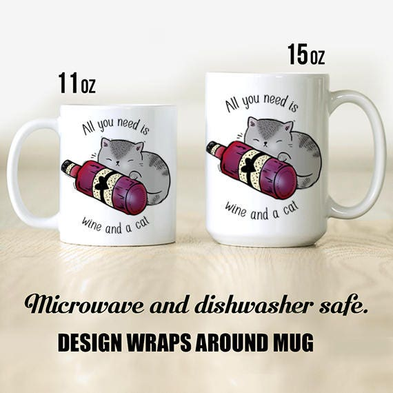 All You Need is Wine and a Cat Coffee Mug Funny Wine Gift Microwave Dishwasher Safe Ceramic Cup