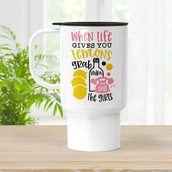 Coffee Travel Mug with Lid, Funny Life Gives You Lemons Grab Vodka Call The Girls, 18 oz Polymer BPA Free Large Travel Tumbler Cup