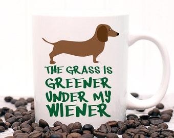 Coffee Mug The Grass is Greener Under My Wiener Dog Coffee Cup