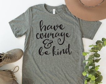 Best Selling Items Have Courage & Be Kind Graphic Tee Trending Now Womens Tshirts Christian T Shirts Best Friend Gift Gifts for Her Mom Gift