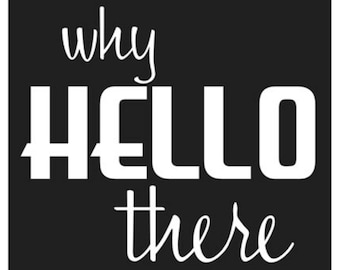 """Why hello there - Poster - 11"""" x 17"""""""