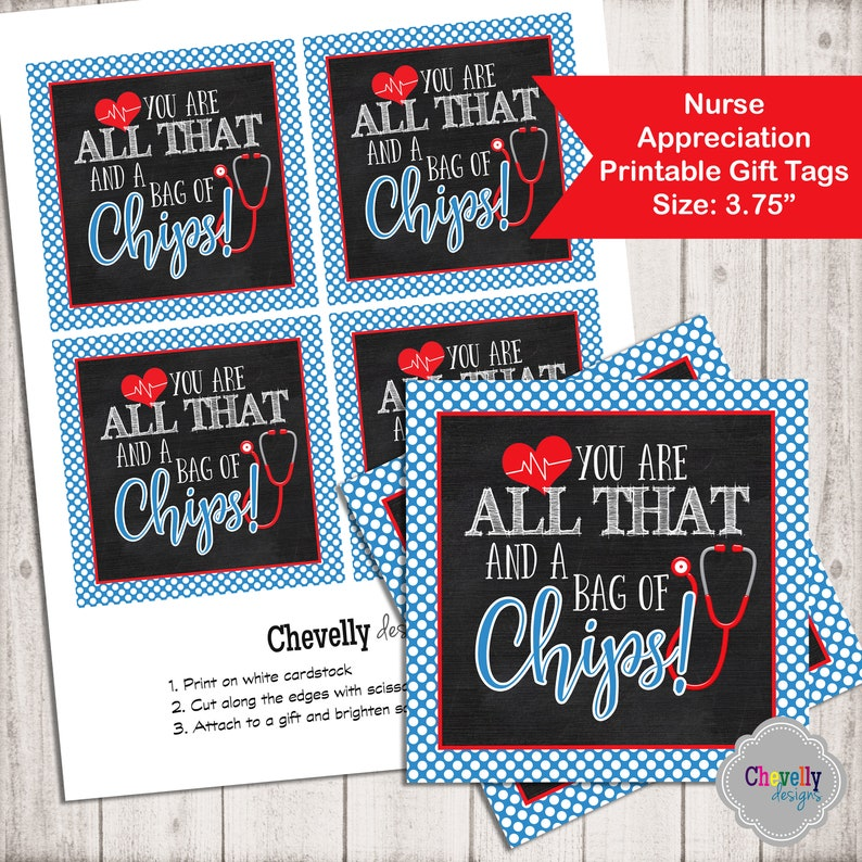 picture regarding All That and a Bag of Chips Printable known as All That and a Bag of Chips - Appreciation Reward Tag, nurse, medical professional, coworker, worker, HT032